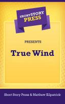 Pdf Short Story Press Presents True Wind
