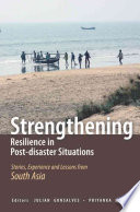 Strengthening Resilience in Post Disaster Situations