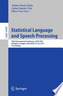 Statistical Language and Speech Processing