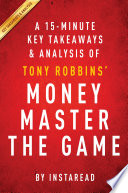 Money Master the Game  by Tony Robbins   A 15 minute Key Takeaways   Analysis