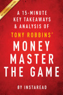 Money Master the Game: by Tony Robbins | A 15-minute Key Takeaways & Analysis