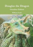 Douglas the Dragon   Omnibus Edition