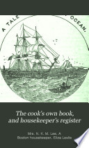 The Cook's Own Book, and Housekeeper's Register