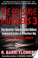 The Sex Slave Murders 3 The Horrific Tale Of Serial Killers Leonard Lake Charles Ng