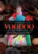 The Voodoo Encyclopedia  Magic  Ritual  and Religion