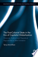 The Post Colonial State In The Era Of Capitalist Globalization