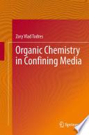 Organic Chemistry in Confining Media
