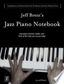 Jeff Brent s Jazz Piano Notebook   Volume 4 of Scot Ranney s  Jazz Piano Notebook Series