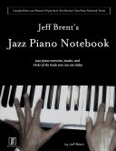 Jeff Brent's Jazz Piano Notebook - Volume 4 of Scot Ranney's