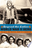 Beyond the Latino World War II Hero
