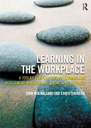 Learning in the workplace : a toolkit for facilitating learning, and assessment in health and social care settings