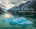 Fjords of Blue Ice, Alaska's Endicott & Tracy Arm