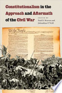 Constitutionalism in the Approach and Aftermath of the Civil War Book PDF