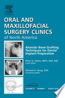 Alveolar Bone Grafting Techniques In Dental Implant Preparation An Issue Of Oral And Maxillofacial Surgery Clinics E Book Book PDF