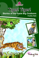 Tiger  Tiger    Stories of the Great Big Outdoors