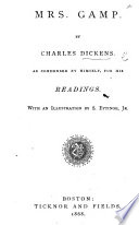 Mrs. Gamp. By Charles Dickens. As condensed by himself, for his readings. With an illustration by S. Eytinge, Jr