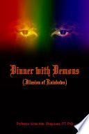 Dinner with Demons  Illusion of Rainbows