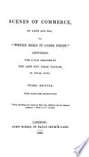 Scenes of commerce  by land and sea  or     Where does it come from     answered  Upon a plan arranged by the late Rev  Isaac Taylor     Third edition  With sixty six engravings