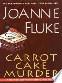 """""""Carrot Cake Murder"""" by Joanne Fluke"""