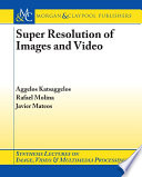 Super Resolution Of Images And Video Book PDF