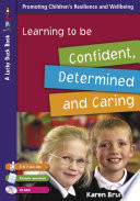 Learning to Be Confident  Determined and Caring for 5 to 7 Year Olds Book