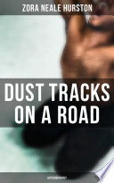 Dust Tracks On A Road Autobiography