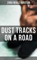 Dust Tracks on a Road: Autobiography [Pdf/ePub] eBook