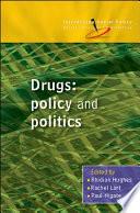 Drugs: Policy and Politics  : Policy and Politics