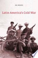 Latin America   s Cold War