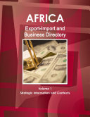 Africa Export Import and Business Directory Volume 1 Strategic Information and Contacts