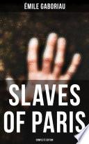 SLAVES OF PARIS  Complete Edition