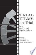 Trial Films on Trial