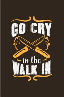 Go Cry In The Walk In