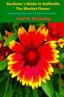 Gardener's Guide to Gaillardia, the Blanket Flower Pdf/ePub eBook