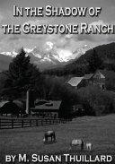 In the Shadow of the Greystone Ranch [Pdf/ePub] eBook