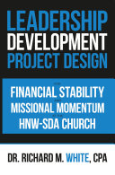 A Leadership Development Project Design for Financial Stability and Missional Momentum at the Hnw-Sda Church