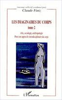 Les imaginaires du corps: Arts, sociologie, anthropologie