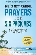 Prayer, the 100 Most Powerful Prayers for Six Pack Abs