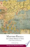 Matteo Ricci and the Catholic Mission to China  1583   1610