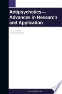 Antipsychotics Advances In Research And Application 2012 Edition Book PDF