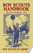 """Boy Scouts Handbook: The First Edition, 1911"" by Boy Scouts of America"