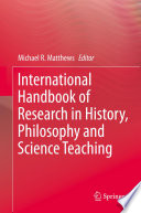 International Handbook of Research in History  Philosophy and Science Teaching