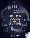Proteolytic Signaling in Health and Disease