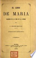 El Libro de María. Cuadros de la vida de la Virgen. [In verse.] (Con cuatro láminas.).