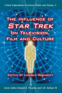 The Influence of Star Trek on Television  Film and Culture