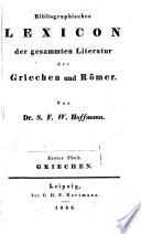 Bibliographisches Lexicon der gesammten Literatur der Griechen und Römer. Theil I. Griechen