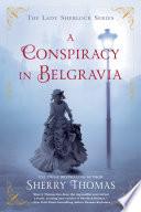 A Conspiracy in Belgravia Book PDF