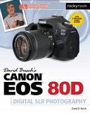 David Busch S Canon Eos 80d Guide To Digital Slr Photography