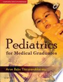 """Pediatrics for Medical Graduates"" by Dr. Arun Babu Thirunavukkarasu"