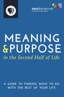 Meaning   Purpose in the Second Half of Life